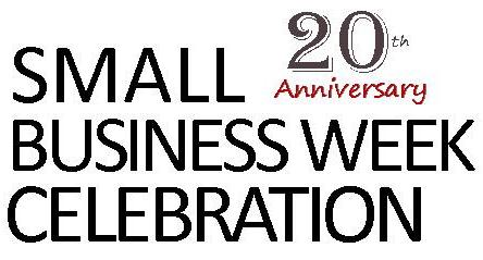 The Small Business Development Center Is Proud To Present Its Signature Event 20th Annual Week Celebration At This U S
