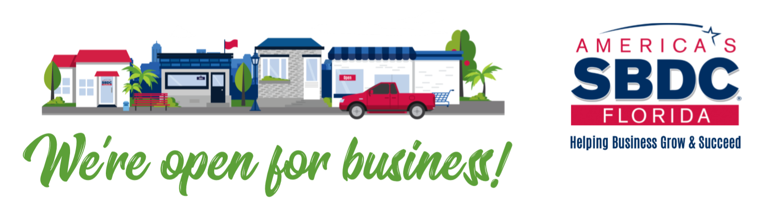 Were Open For Business, America's SBDC Florida, Helping Business Grow & Succeed
